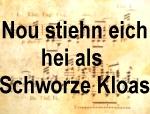 nou-stiehn-eich-hei-als-schworze-kloas